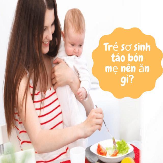 Trẻ sơ sinh bị táo mẹ nên ăn gì để nhanh khỏi?