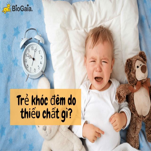Trẻ khóc đêm do thiếu chất gì?